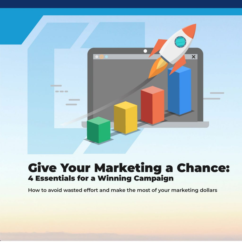 Give Your Marketing a Chance: 4 Essentials for a Winning Campaign
